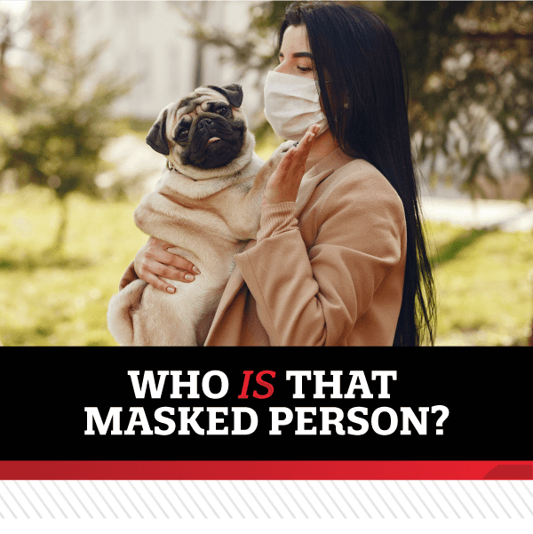 Who IS That Masked Person?